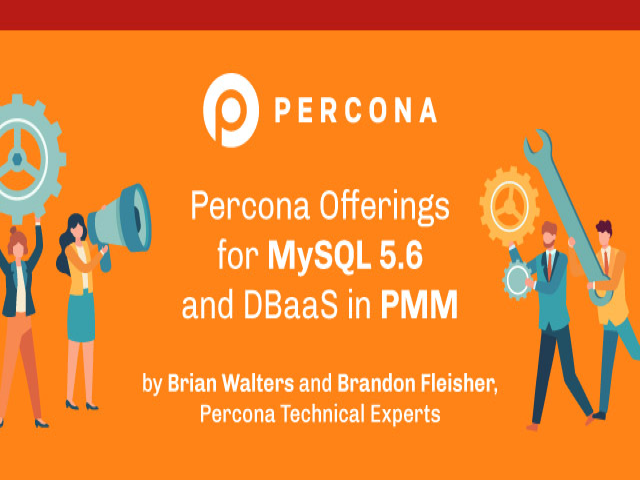 Percona Offerings for MySQL 5.6 and DBaaS in PMM