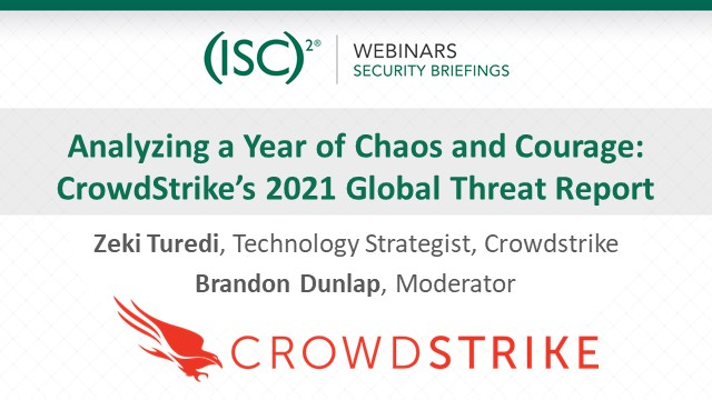 Analyzing a Year of Chaos and Courage: CrowdStrike's 2021 Global Threat Report