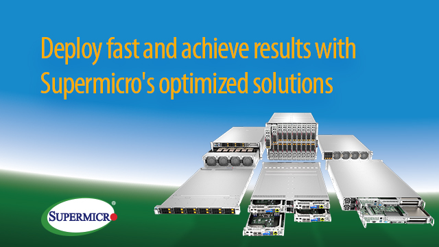 Deploy and Achieve with Supermicro's AMD EPYC™ server optimized solutions