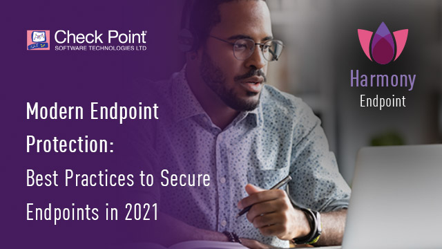 Modern Endpoint Protection: Best Practices to Secure Endpoints in 2021