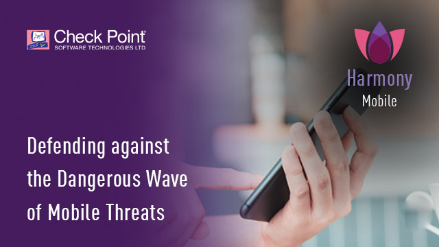 Harmony Mobile - Defending against the Dangerous Wave of Mobile Threats