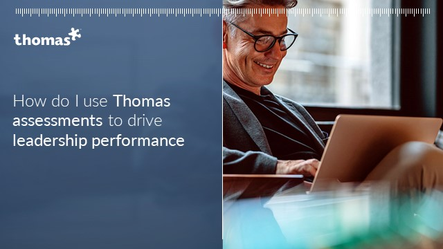 How do I use Thomas assessments to drive Leadership performance?