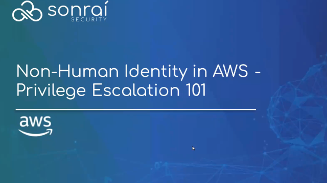 Securing Non-Human Identities Part 2: AWS and Privilege Escalation