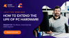 How to Extend the Life of PC Hardware