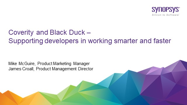 Coverity and Black Duck: Supporting developers in working smarter and faster