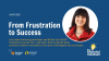 From Frustration to Success — Act with Ease and Confidence