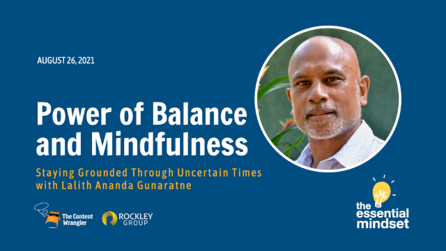 Power of Balance and Mindfulness:  Staying Grounded through Uncertain Times