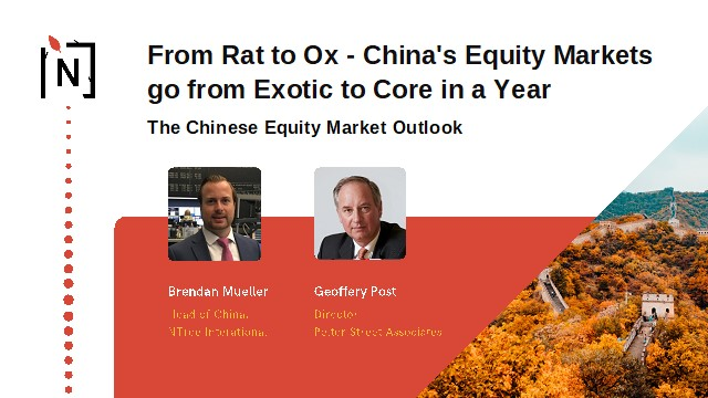 Rat to Ox - China's Equity Markets go from Exotic to Core in a Year