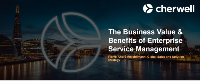 The Business Value & Benefits of Enterprise Service Management