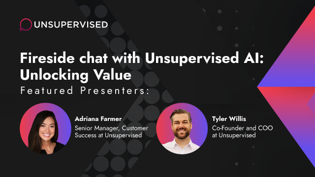 Fireside Chat with Unsupervised AI: Unlocking Value