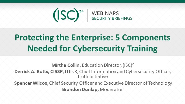 Protecting the Enterprise:  5 Components needed for Cybersecurity Training