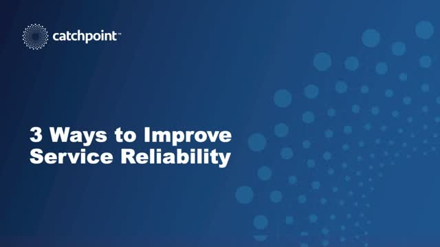 3 Ways to Improve Service Reliability