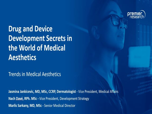 Drug and Device Development Secrets in the World of Medical Aesthetics