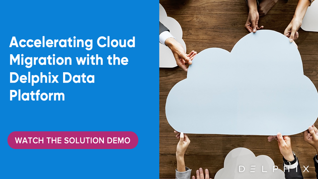 Accelerating Cloud Migration with the Delphix Data Platform
