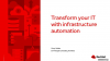 Transform Your IT With Infrastructure Automation