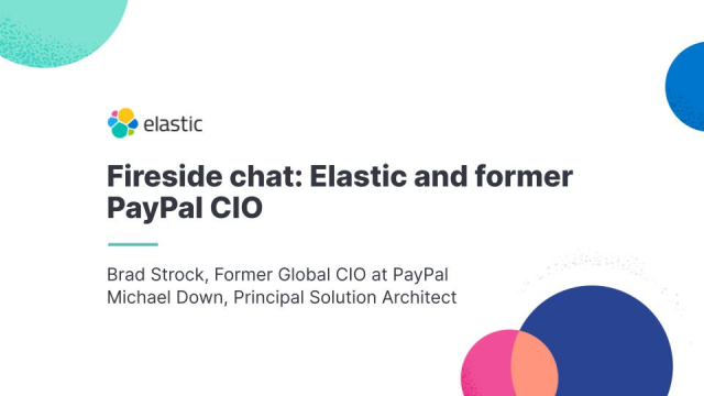 Fireside chat: Elastic and former PayPal CIO