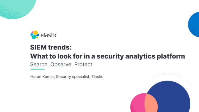 SIEM trends: What to look for in a security analytics platform
