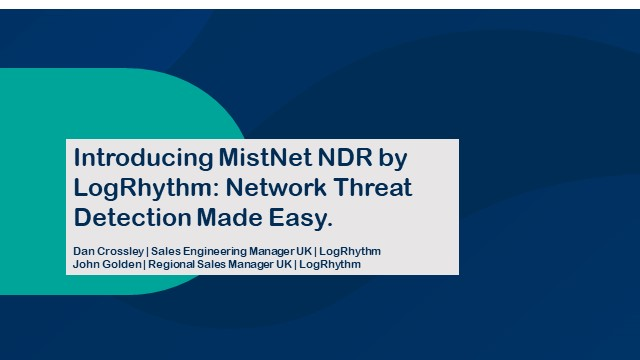 Introducing MistNet NDR by LogRhythm: Network Threat Detection Made Easy.
