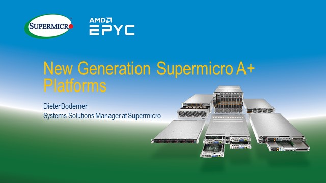LIVE! New Generation Supermicro A+ Servers featuring AMD EPYC™ Processors