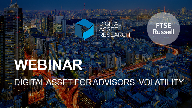 Digital asset for advisors webcast series – 1: Crypto volatility
