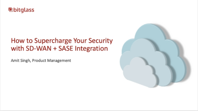 How to Supercharge Your Security with SD-WAN + SASE Integration