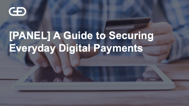 A Guide to Securing Everyday Digital Payments