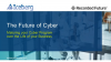 The Future of Cyber: Maturing your Cyber Program over the Life of your Business