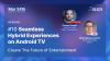 #10 Seamless Hybrid Experiences On Android TV