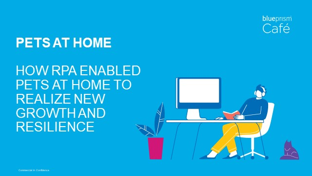 How RPA Enabled Pets at Home to Realize New Growth and Resilience
