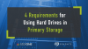 4 Requirements for Using Hard Drives in Primary Storage