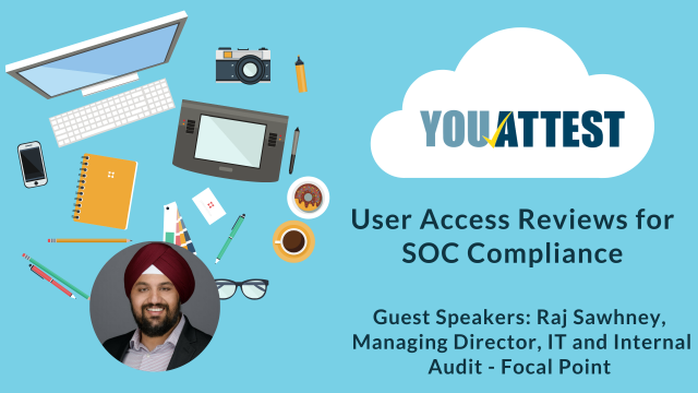 User Access Reviews for SOC Compliance - Guest Speaker Raj Sawhney