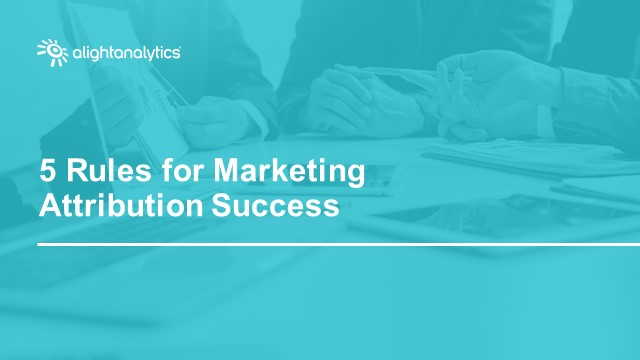 5 Rules for Marketing Attribution Success