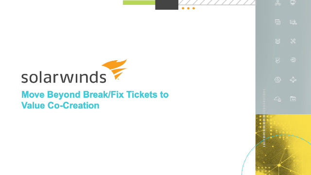 Move Beyond Break/Fix Tickets to Value Co-Creation