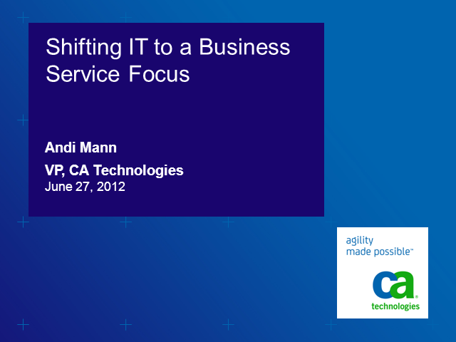 Shifting IT to a Business Service Focus