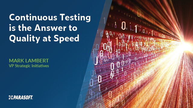 Continuous Testing Is the Answer to Quality at Speed