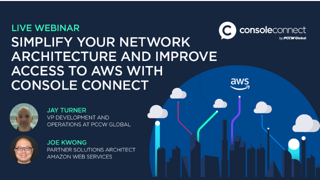 Simplify your network architecture & improve access to AWS with Console Connect