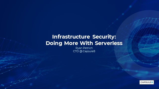 Infrastructure Security: Doing More with Serverless