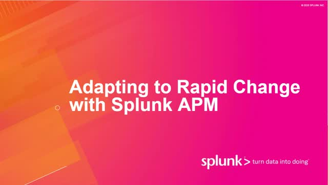 Adapting to Rapid Change with Splunk APM