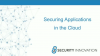 Securing Applications in the Cloud