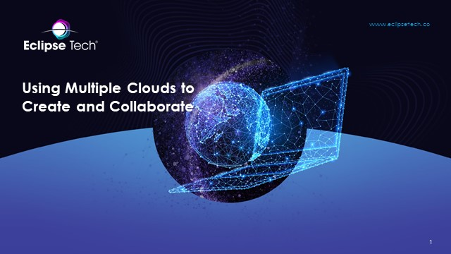 Using Multiple Clouds to Create & Collaborate