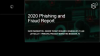 2020 Phishing and Fraud Report: Insights into what modern phishing attacks look