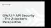 OWASP API Security - The Attacker's Perspective