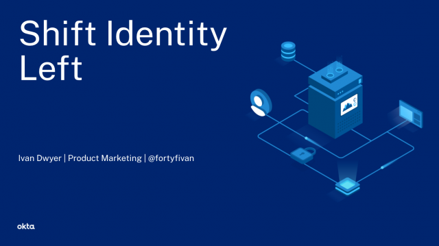 Shift Identity Left: Enable Secure Velocity at Scale