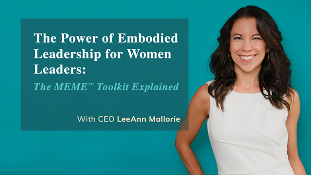 The Power of Embodied Leadership for Women Leaders: The MEME Toolkit Explained