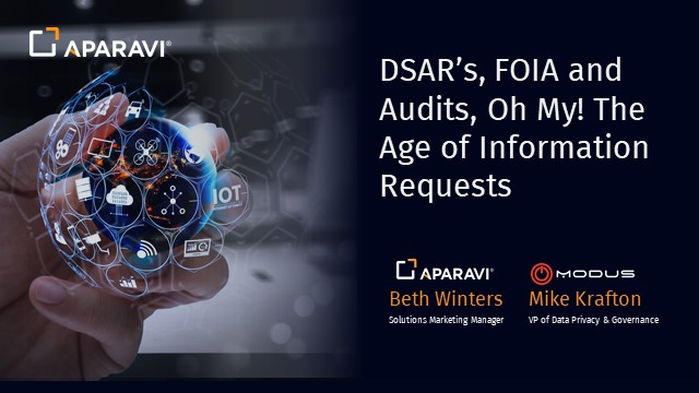 DSAR's, FOIA, and Audits, Oh My! The Age of Information Requests