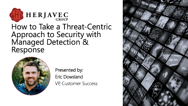 Taking a Threat-Centric Approach to Security with Managed Detection & Response