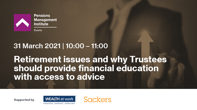 Retirement issues and why Trustees should provide financial education
