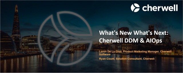 What's New What's Next: Cherwell DDM & AIOps