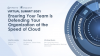 Ensuring Your Team is Defending Your Organization at the Speed of Cloud