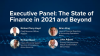 Executive Panel: The state of finance in 2021 and beyond